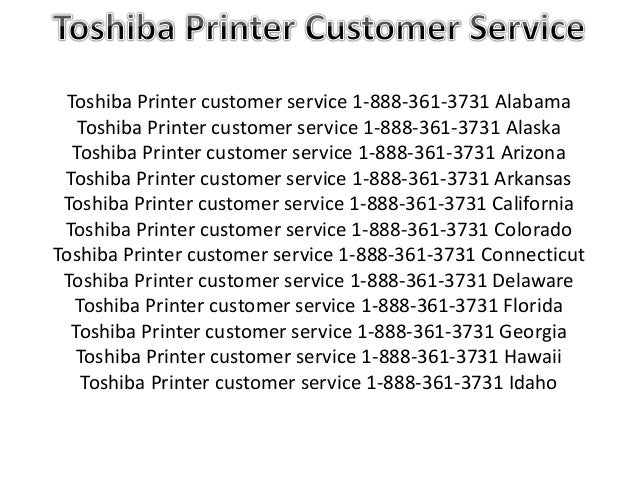 Toshiba Printer customer service 1-888-361-3731 Alabama Toshiba Printer customer service 1-888-361-3731 Alaska Toshiba Pri...