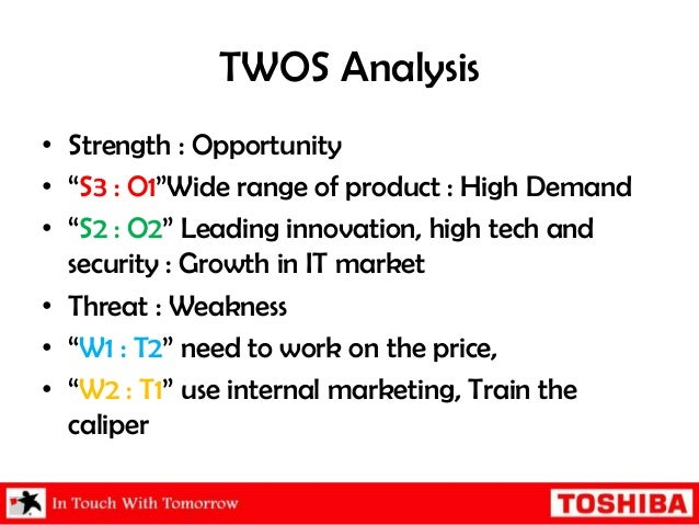 swot analysis of toshiba Swot analysis of toshiba - strengths are large market and profitability full coverage of market, competition, external and internal factors detailed report with strengths, weaknesses, opportunities, threats.