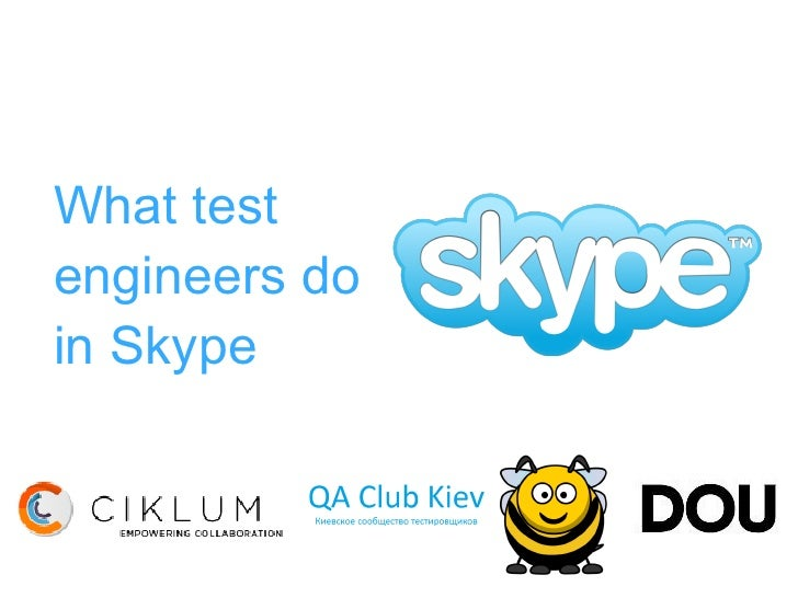 What testengineers doin Skype