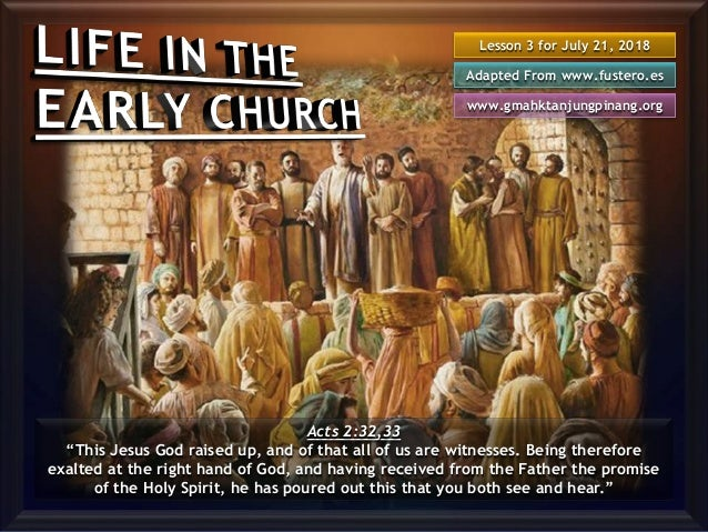 "Lesson 3 for July 21, 2018 Adapted From www.fustero.es www.gmahktanjungpinang.org Acts 2:32,33 ""This Jesus God raised up, ..."