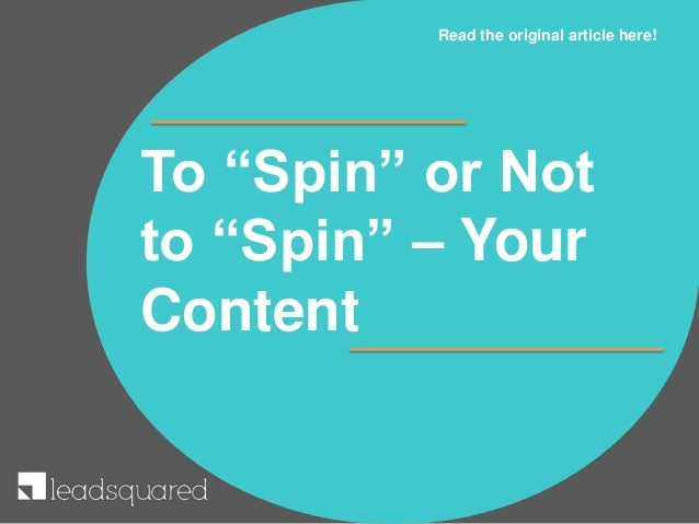 "To ""Spin"" or Not to ""Spin"" – Your Content Read the original article here!"