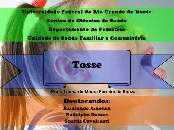 Universidade Federal do Rio Grande do Norte        Centro de Ciências da Saúde        Departamento de Pediatria Unidade de...