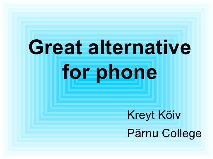 Great alternative for phone Kreyt Kõiv Pärnu College