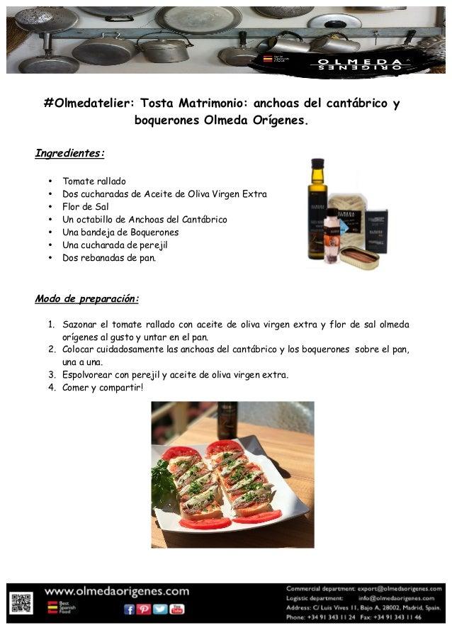 #Olmedatelier: Tosta Matrimonio: anchoas del cantábrico y boquerones Olmeda Orígenes. Ingredientes: • Tomate rallado • Dos...