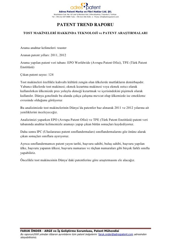 Adres Patent Marka ve Fikri Haklar Ltd. Şti.                             Büyükdere Cad. No: 62 Lale İş Merkezi Kat:1 Mecid...