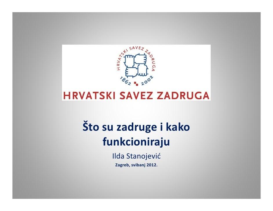 Štosuzadrugeikako    funkcioniraju     IldaStanojević      Zagreb,svibanj2012.