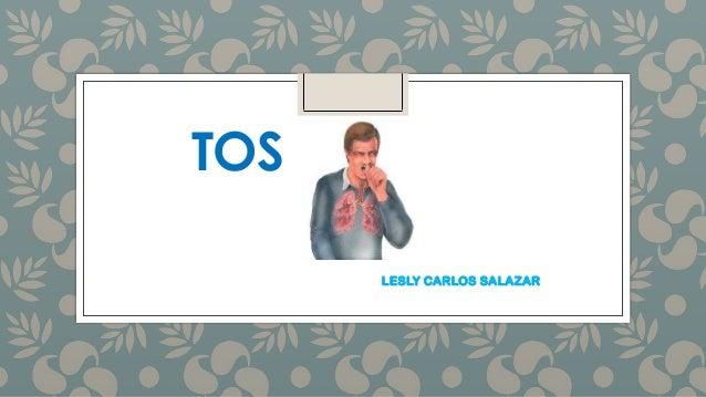 TOS LESLY CARLOS SALAZAR