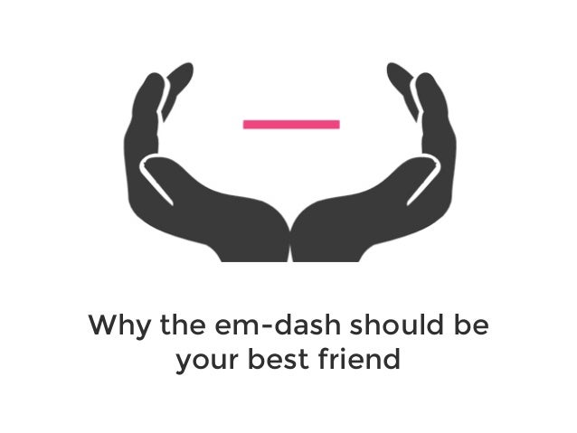 Why the em-dash should be your best friend
