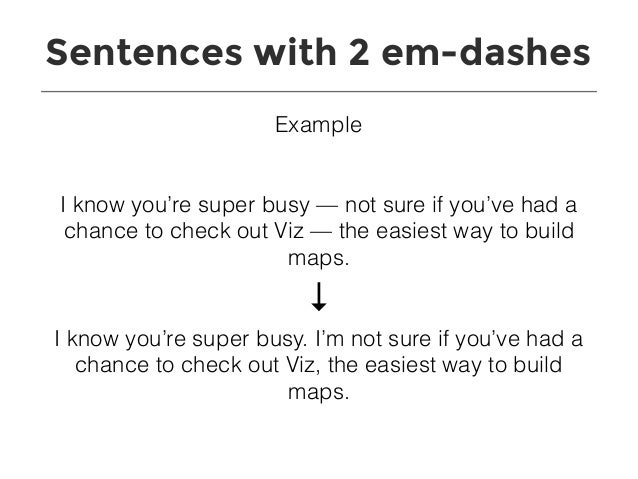 sentences with 2 em dashes example. Black Bedroom Furniture Sets. Home Design Ideas