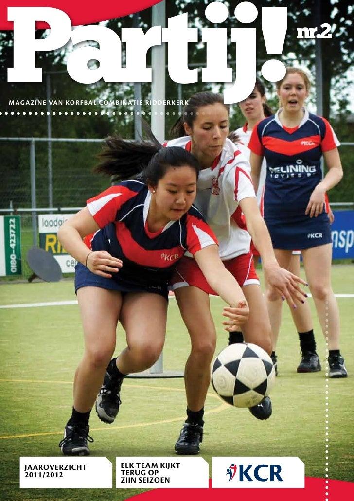 Partij!magazine van korfbal combinatie ridderkerk                                             #nr.2   JAAROVERZICHT       ...