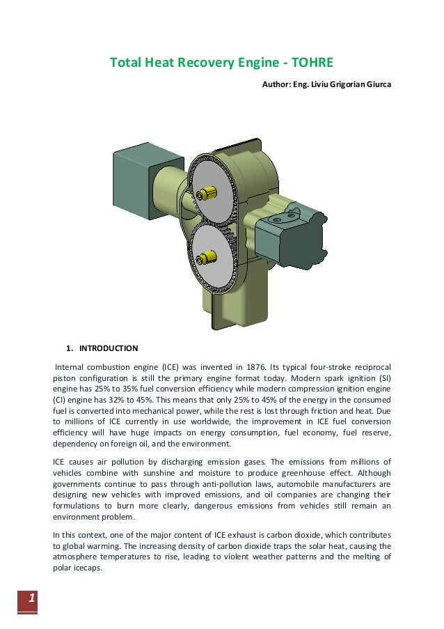 1 Total Heat Recovery Engine - TOHRE Author: Eng. Liviu Grigorian Giurca 1. INTRODUCTION Internal combustion engine (ICE) ...