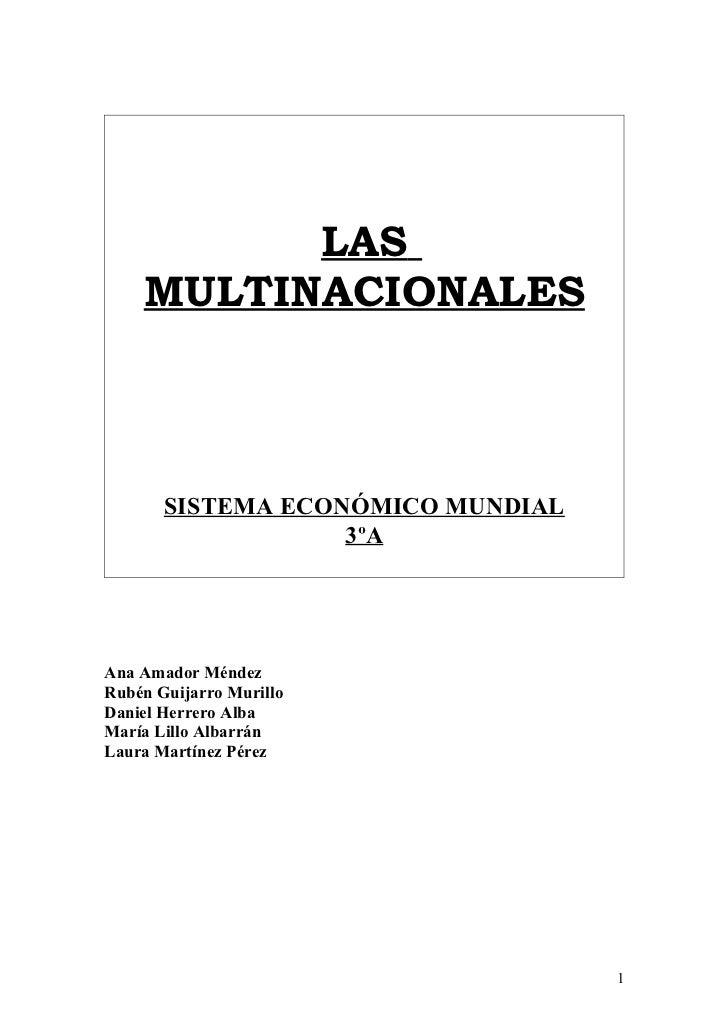LAS     MULTINACIONALES           SISTEMA ECONÓMICO MUNDIAL                    3ºA     Ana Amador Méndez Rubén Guijarro Mu...