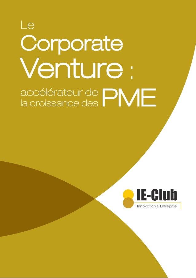 Innovation & Entreprise Le Corporate Venture accélérateur de la croissance des PME :