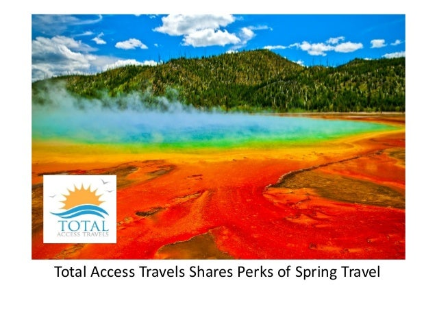Total Access Travels Shares Perks of Spring Travel