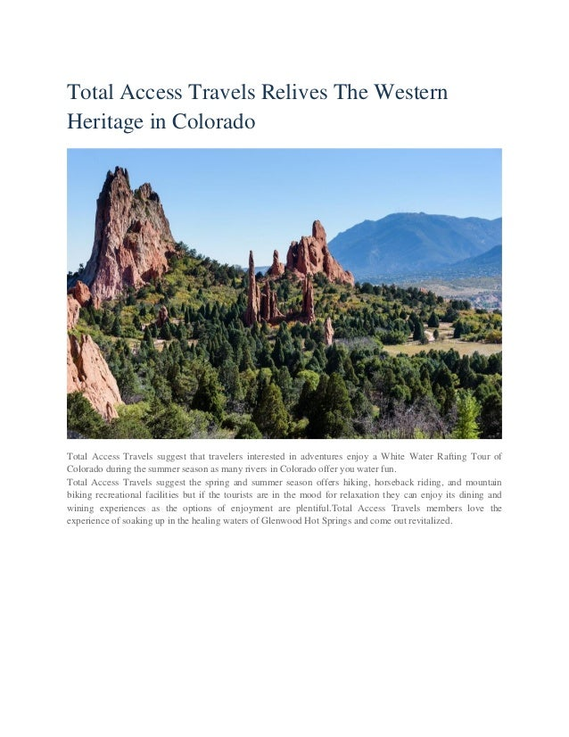 Total Access Travels Relives The Western Heritage in Colorado Total Access Travels suggest that travelers interested in ad...