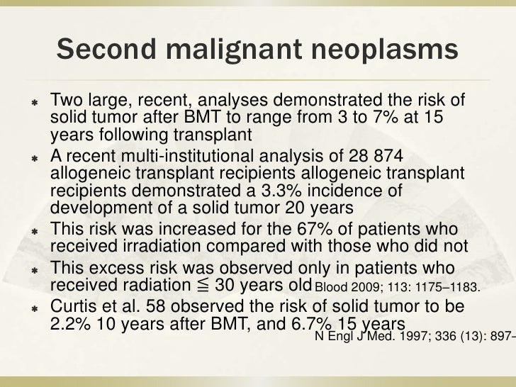 Second malignant neoplasms   Radiotherapy was observed to increase    the risk of second cancers, this risk is    signifi...