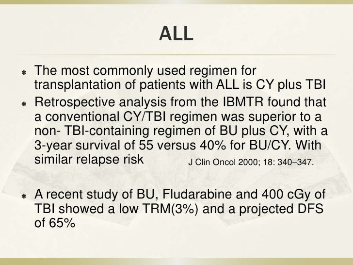 AML       Cy-TBI appears to be superior to Bu-Cy in        terms of survival and LFS, especially in        patients with ...