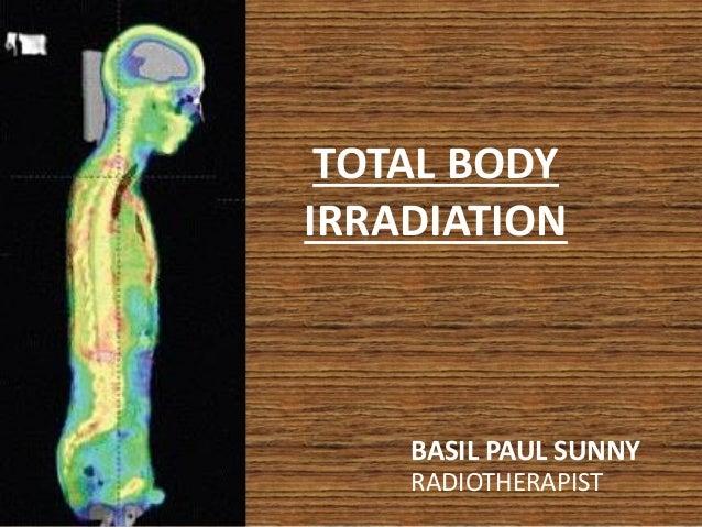 TOTAL BODY IRRADIATION BASIL PAUL SUNNY RADIOTHERAPIST
