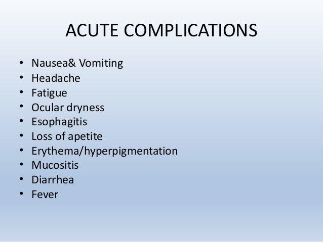 CHRONIC COMPLICATIONS • Ocular – Cataract, dryness, keratitis • Salivary glands – Xerostomia, dental caries, tooth abnorma...