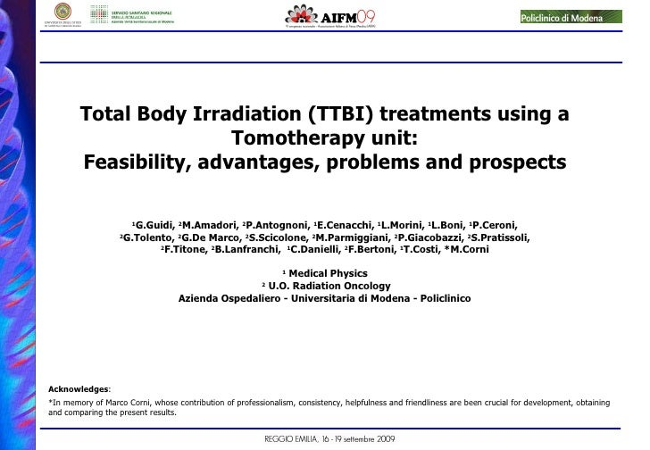Total Body Irradiation (TTBI) treatments using a Tomotherapy unit: Feasibility, advantages, problems and prospects 1 G.Gui...