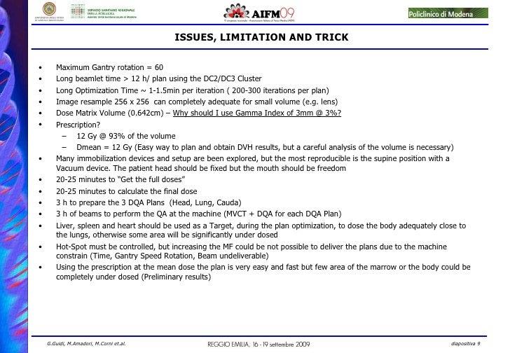 ISSUES, LIMITATION AND TRICK <ul><li>Maximum Gantry rotation = 60 </li></ul><ul><li>Long beamlet time > 12 h/ plan using t...