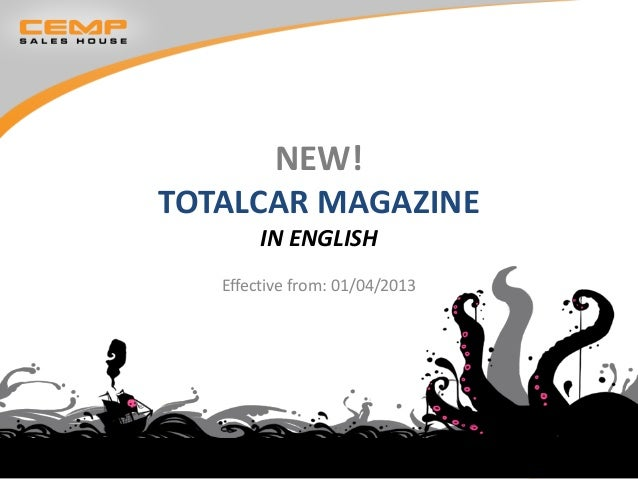 NEW!TOTALCAR MAGAZINE        IN ENGLISH   Effective from: 01/04/2013