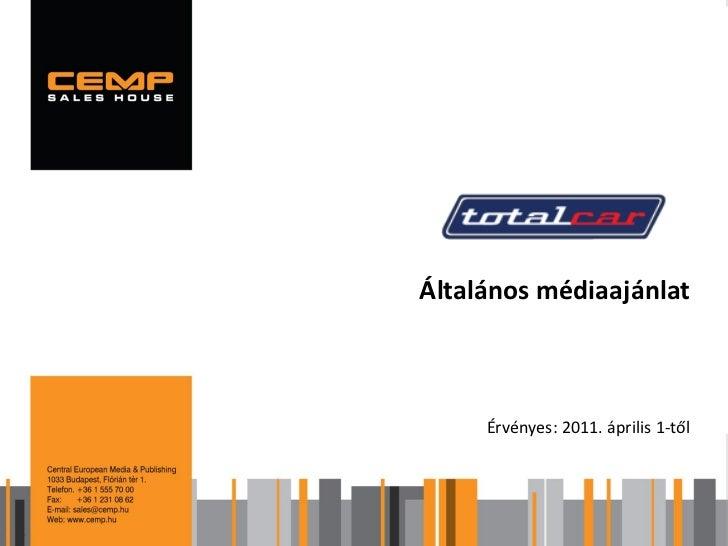 Általános médiaajánlat     Érvényes: 2011. április 1-től