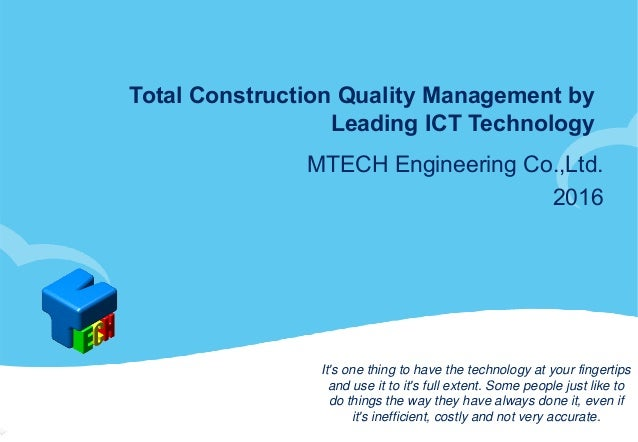 total quality management in construction Management system other than iso 9001: 2008 quality management system certificate questions 9 and 10 were asked to identify the potential benefits that can be derived from implementing tqm and barriers to the extensive implementation of tqm in the construction.