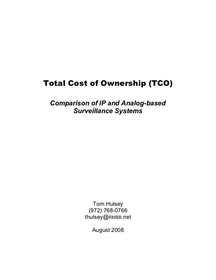 Total Cost of Ownership (TCO) Comparison of IP and Analog-based      Surveillance Systems              Tom Hulsey         ...