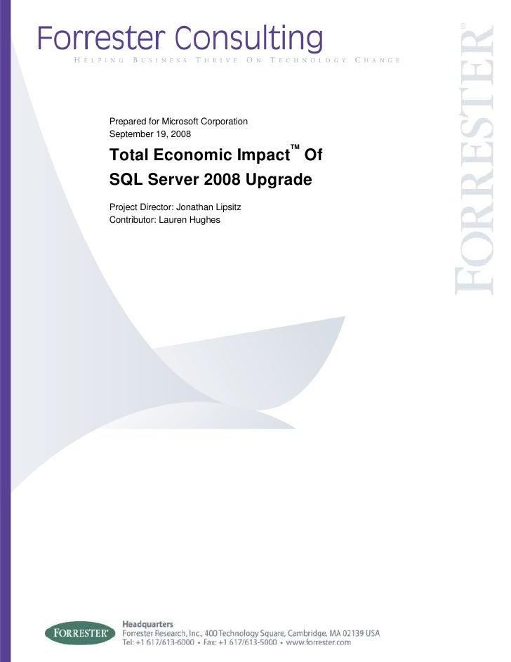 Prepared for Microsoft Corporation September 19, 2008                                      TM Total Economic Impact Of SQL...