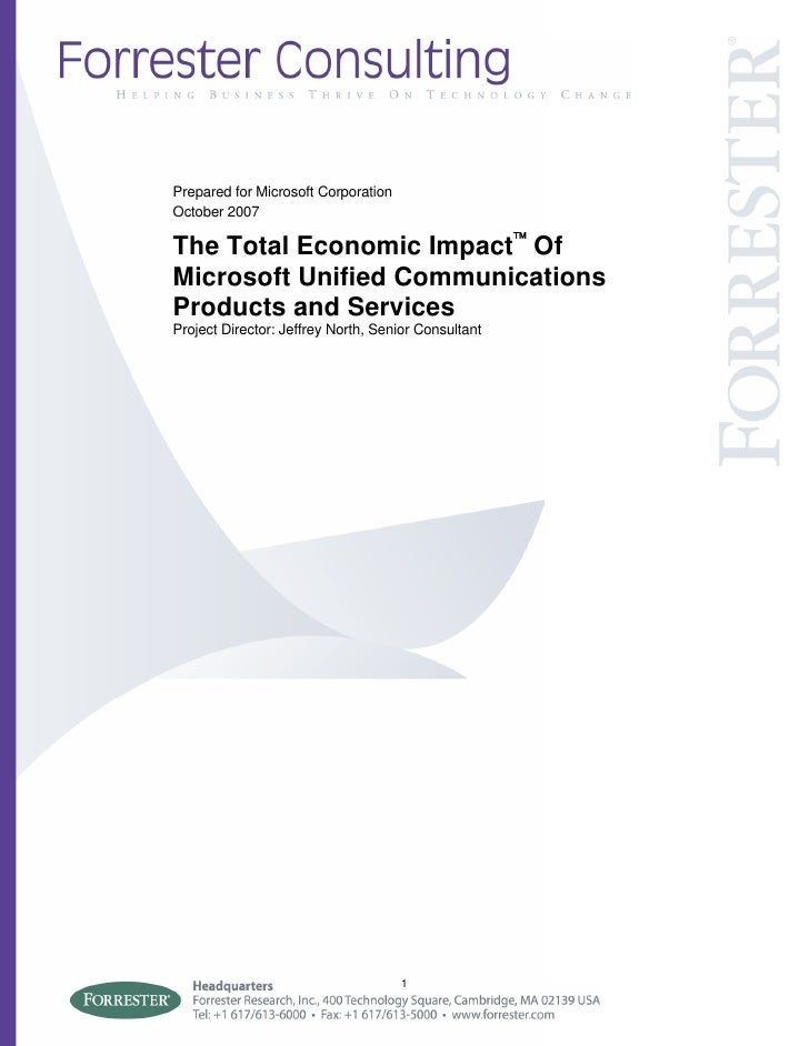 Prepared for Microsoft Corporation October 2007  The Total Economic Impact™ Of Microsoft Unified Communications Products a...