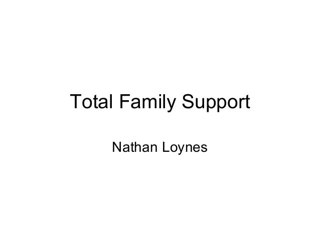 Total Family Support    Nathan Loynes