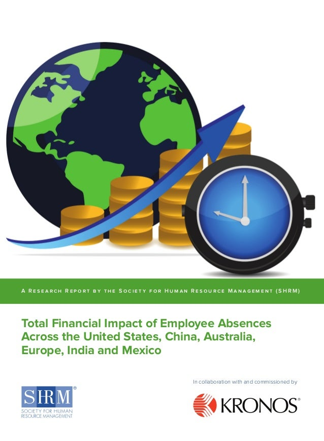 A R e s e a rch R e por t b y the Soci e t y for Huma n R e source M anagement (SHRM)  Total Financial Impact of Employee ...