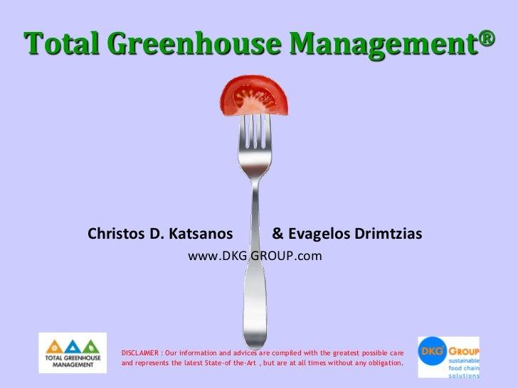 Total Greenhouse Management®   Christos D. Katsanos                               & Evagelos Drimtzias                    ...