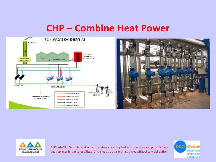 CHP – Combine Heat PowerDISCLAIMER : Our information and advices are compiled with the greatest possible careand represent...