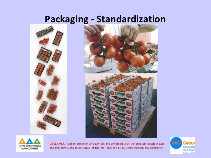 Packaging - Standardization DISCLAIMER : Our information and advices are compiled with the greatest possible care and repr...