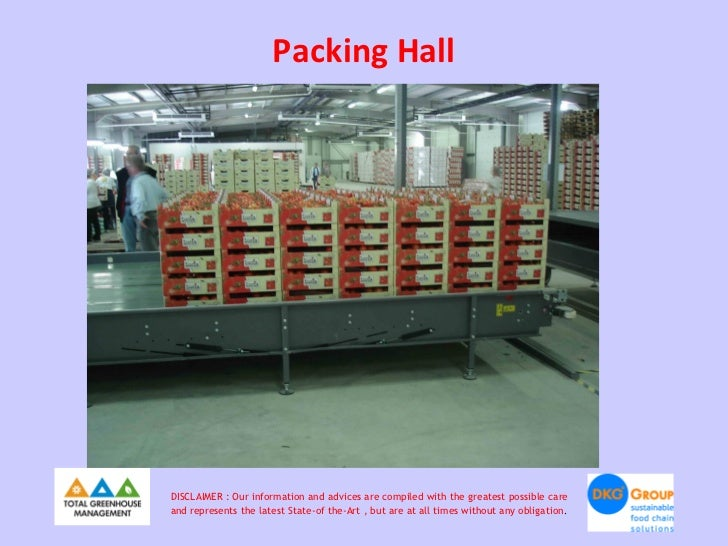 Packing HallDISCLAIMER : Our information and advices are compiled with the greatest possible careand represents the latest...