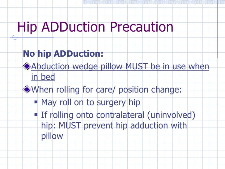 Hip Surgery Adduction Pillow Total Hip Arthroplasty For