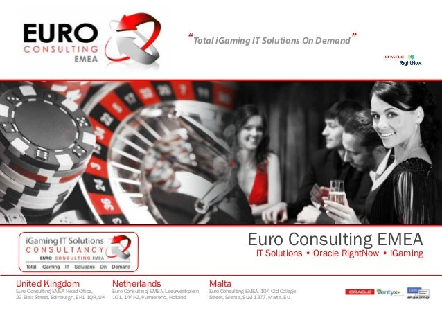 """Total iGaming IT Solutions On Demand""Euro Consulting EMEAIT Solutions • Oracle RightNow • iGamingUnited KingdomEuro Consu..."
