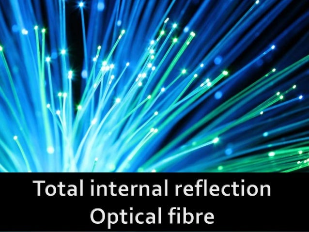 Total internal reflection in fiber optics