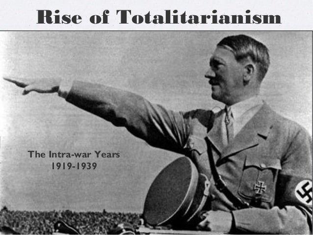 Rise of Totalitarianism The Intra-war Years 1919-1939