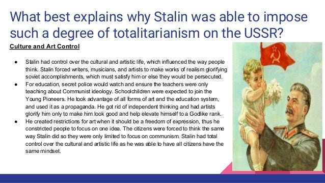 stalin and totalitarianism Hannah arendt wrote the origins of totalitarianism in 1949, by which time the   of reliable sources about the inner workings especially of stalin's dictatorship,.