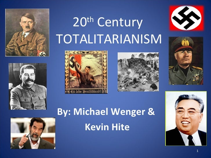 20 th  Century  TOTALITARIANISM By: Michael Wenger &  Kevin Hite