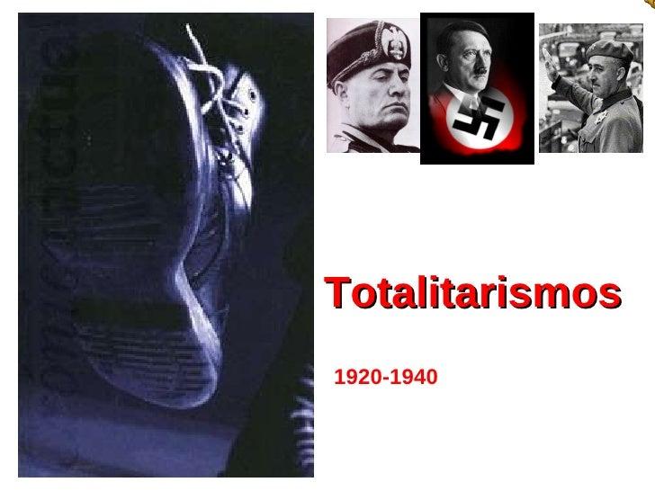 Totalitarismos  1920-1940