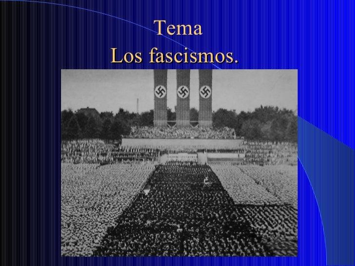 TemaLos fascismos.
