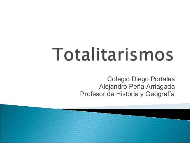 Colegio Diego Portales      Alejandro Peña ArriagadaProfesor de Historia y Geografía