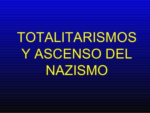 TOTALITARISMOSY ASCENSO DELNAZISMO