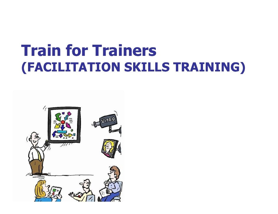 Train for Trainers(FACILITATION SKILLS TRAINING)