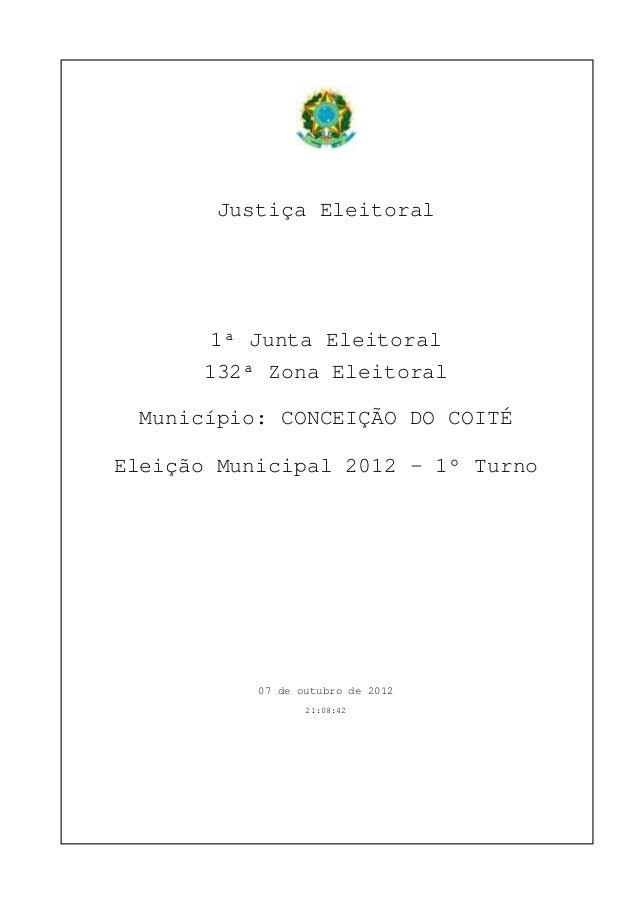 Justiça Eleitoral       1ª Junta Eleitoral       132ª Zona Eleitoral  Município: CONCEIÇÃO DO COITÉEleição Municipal 2012 ...