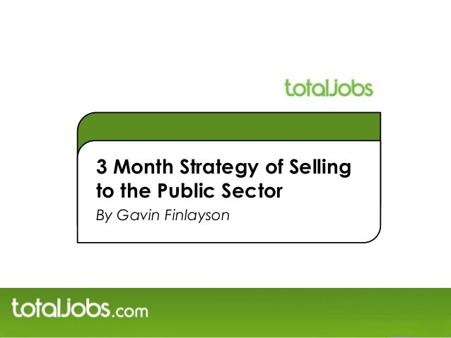 3 Month Strategy of Sellingto the Public SectorBy Gavin Finlayson